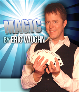 Eric Vaughn's All Ages Magic Show!