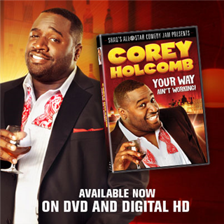 Corey Holcomb! Your Way Ain''t Working!