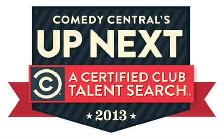 Comedy Central''s UP NEXT Certified Talent Search LOCAL FINAL